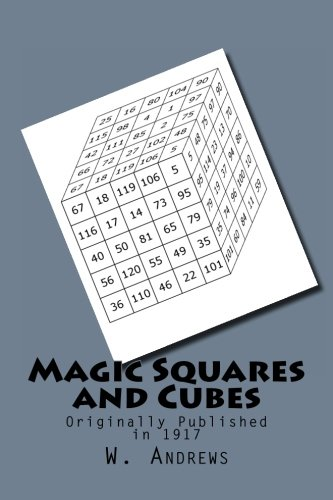 Magic Squares and Cubes: Originally Published in 1917