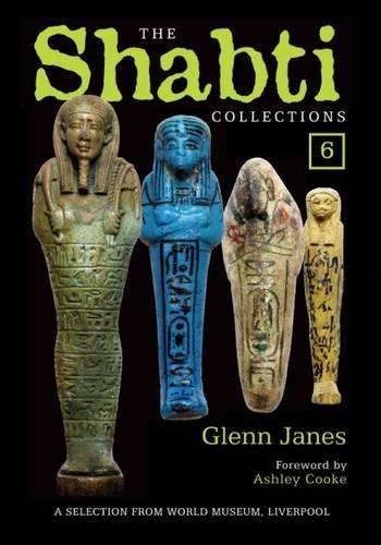 The Shabti Collections: Book 6: A Selection from World Museum, Liverpool by Glenn Janes, ISBN: 9780956627162