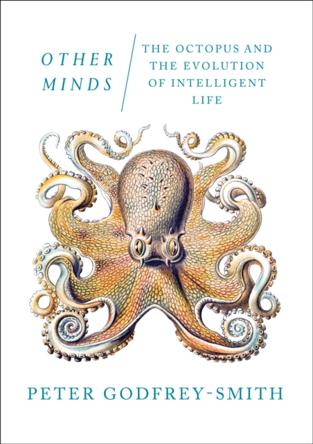 Other MindsThe Octopus and the Evolution of Intelligent Life