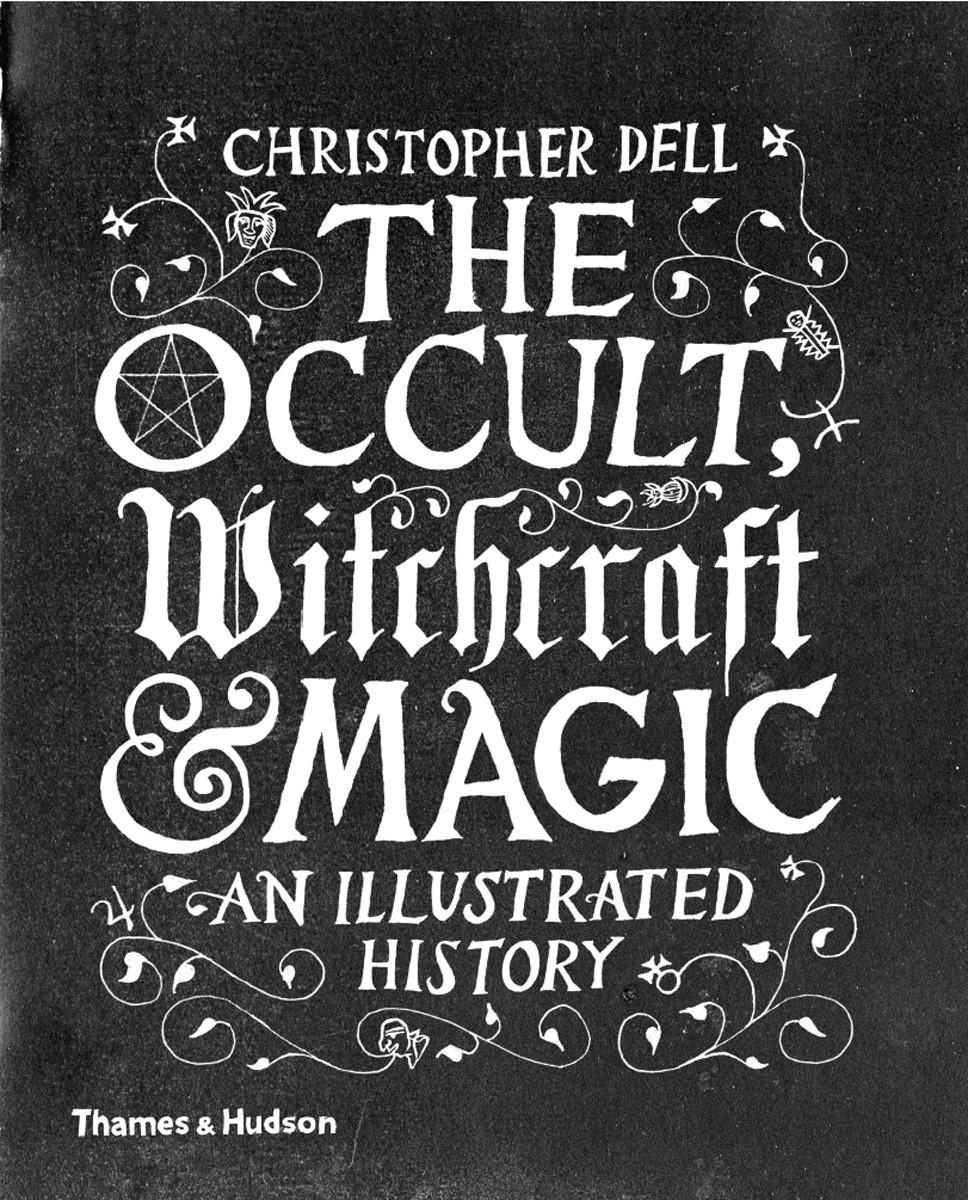 The Occult, Witchcraft and MagicAn Illustrated History