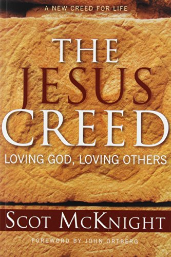 The Jesus Creed: Loving God, Loving Others by Scot McKnight, ISBN: 9781557254009