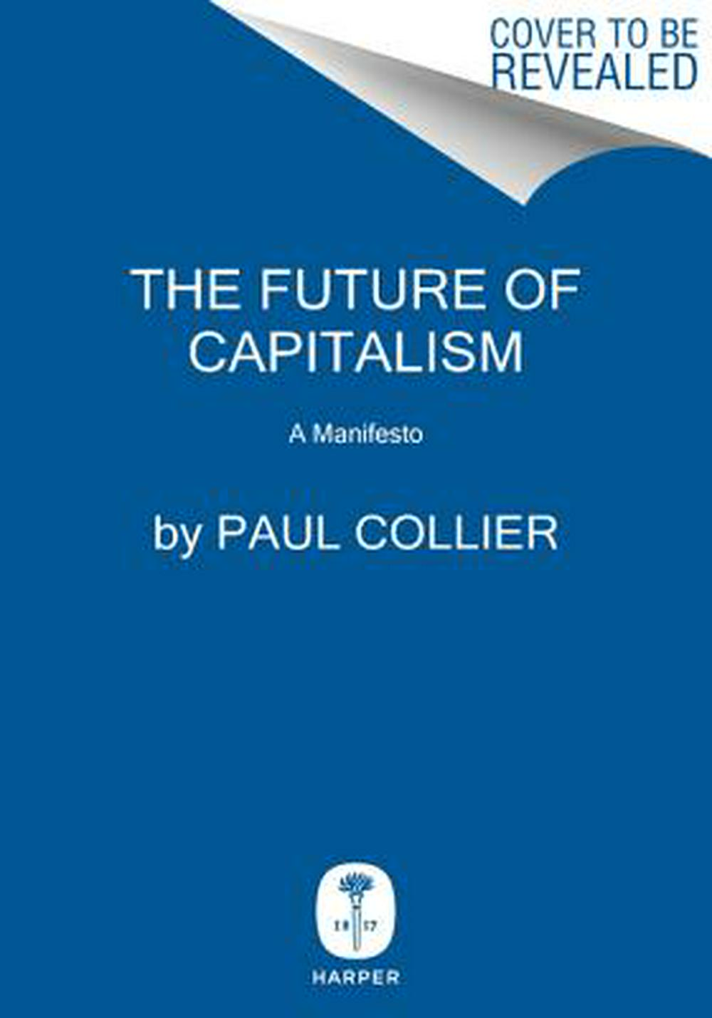 The Future of Capitalism by Paul Collier, ISBN: 9780062748652