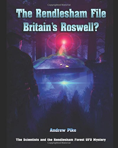THE RENDLESHAM FILE: Britain's Roswell ? by Mr Andrew Pike, ISBN: 9781973177579