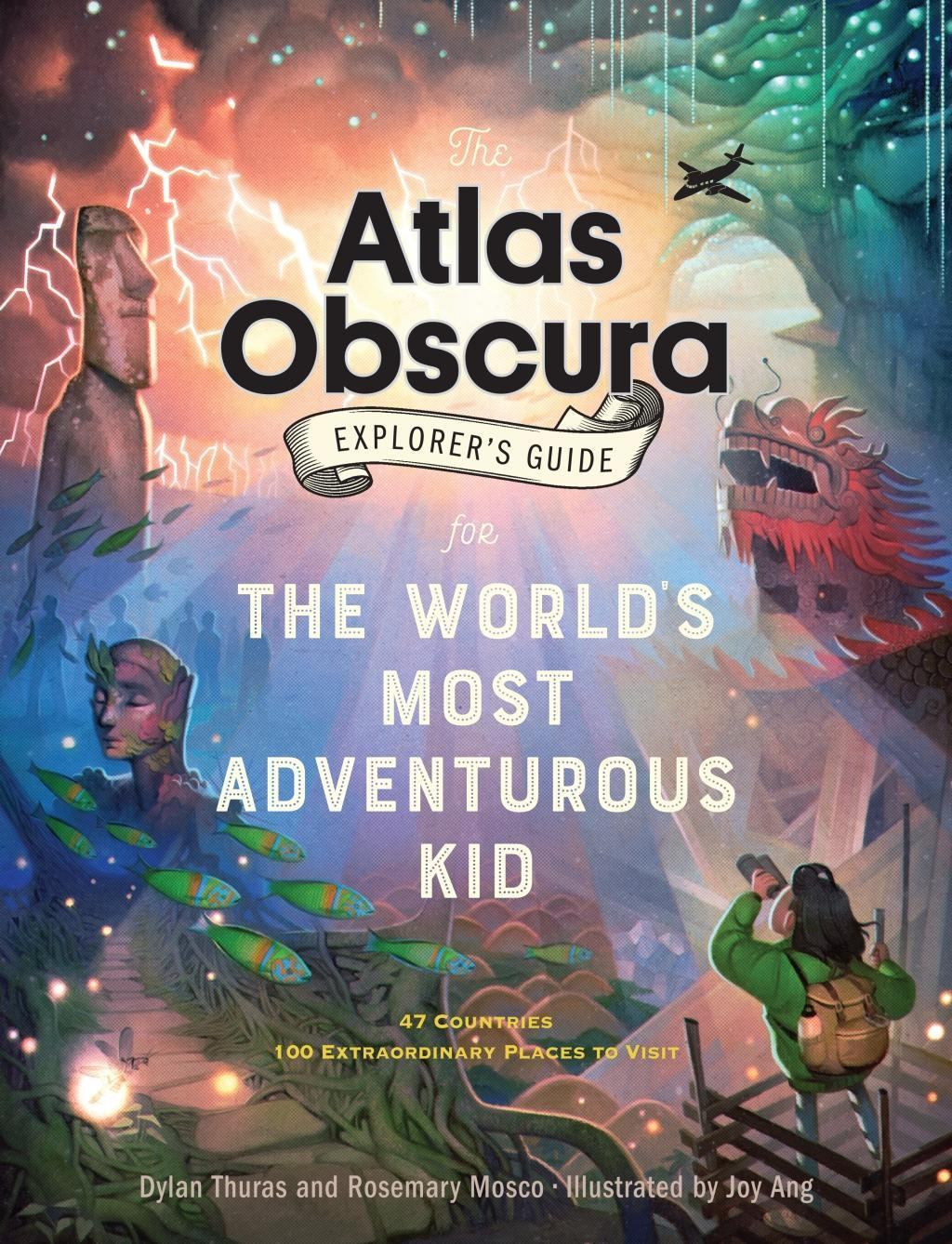 82e230367f The Atlas Obscura Explorer's Guide for the World's Most Adventurous Kid by  Dylan Thuras, Rosemary