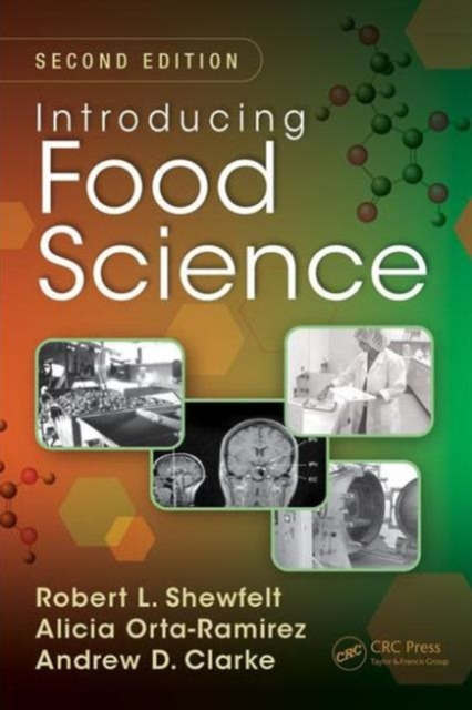 Introducing Food Science, Second Edition by Robert L. Shewfelt, ISBN: 9781482209747
