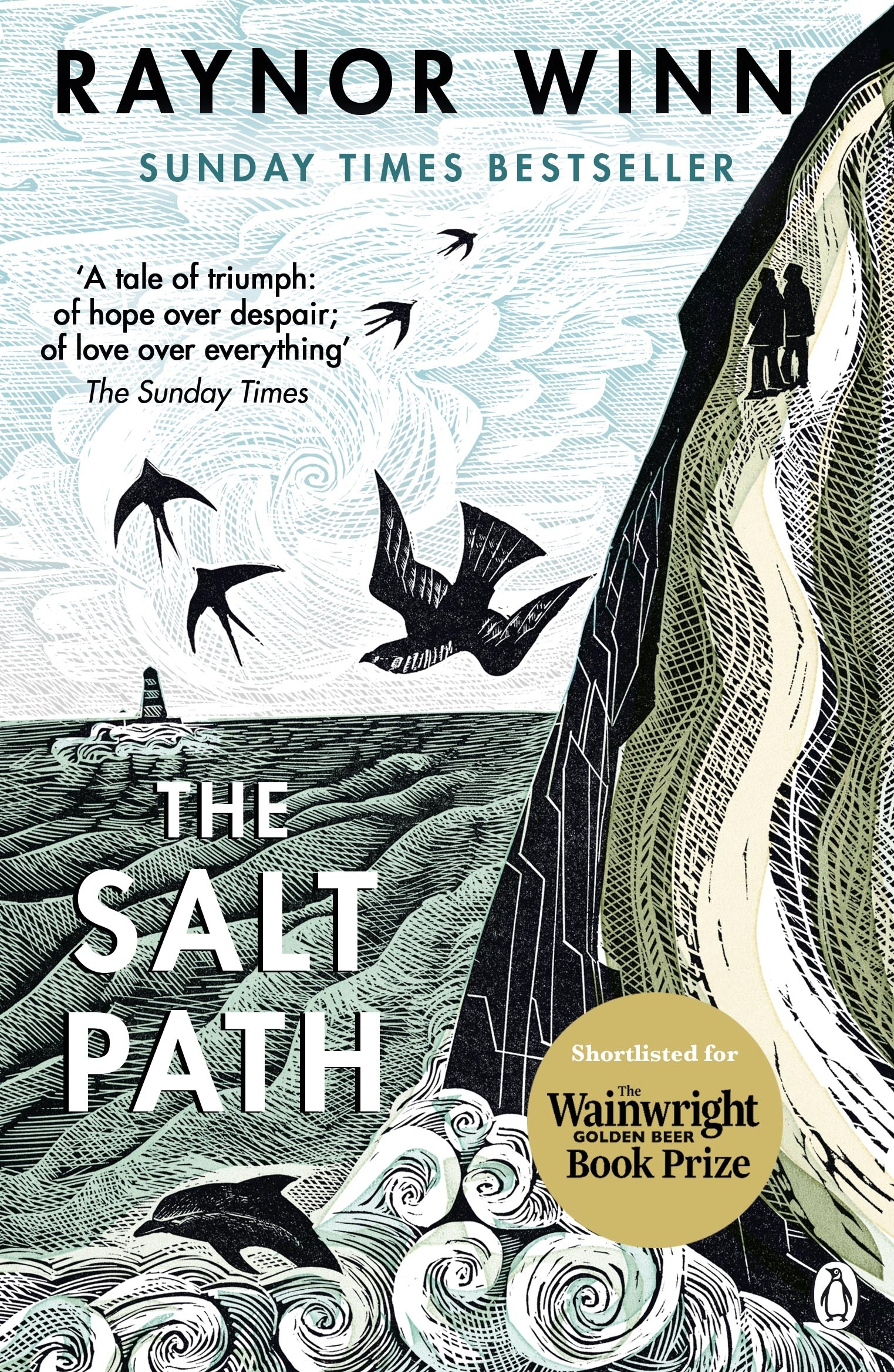 The Salt Path: The uplifting true story. A Sunday Times Bestseller. Now long listed for The Wainwright Prize