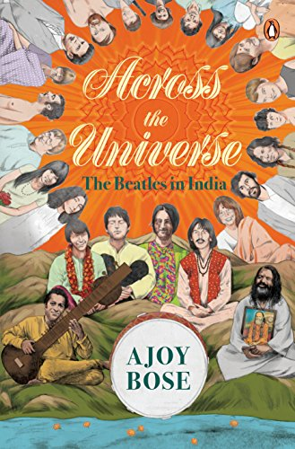 Across the Universe: The Beatles in India by Bose, ISBN: 9780670089574