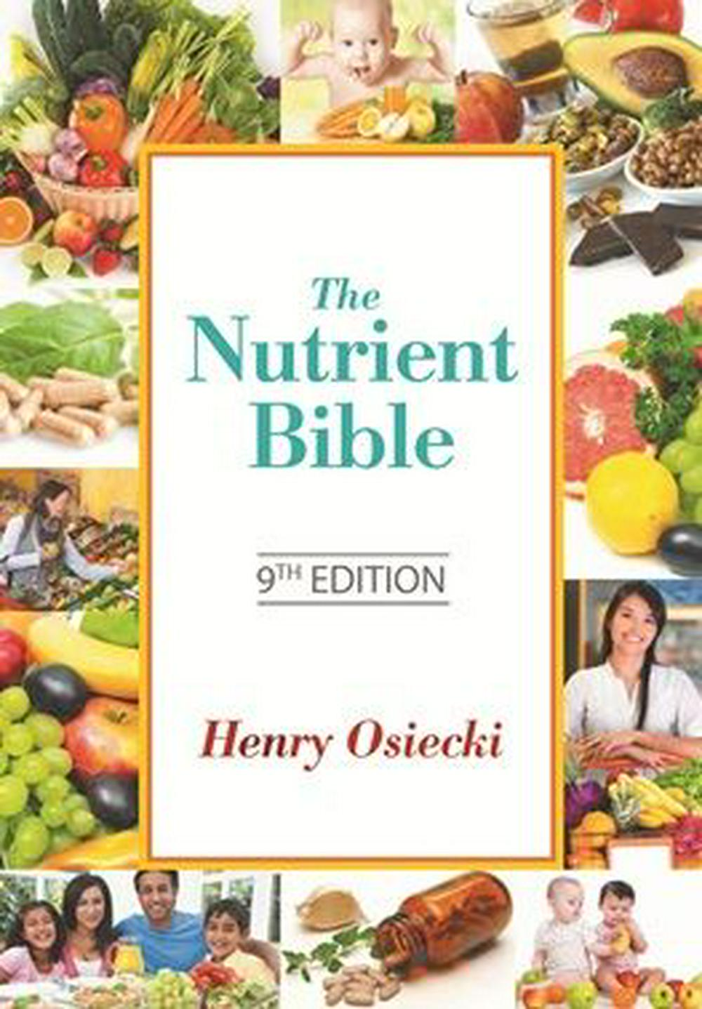 The Nutrient Bible 9th edition by Henry Osiecki, ISBN: 9781875239542