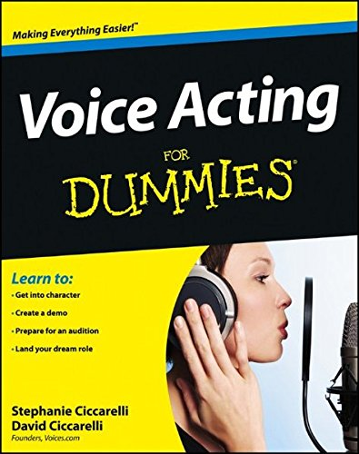 Voice Acting For Dummies by David Ciccarelli, ISBN: 9781118399583