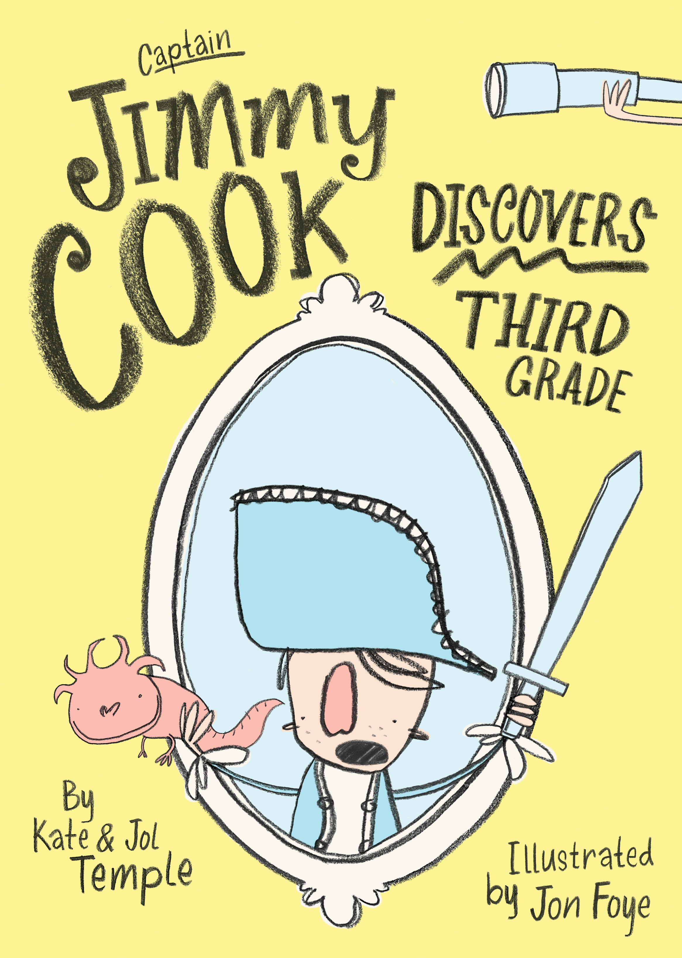 Captain Jimmy Cook Discovers Third Grade by Kate Temple, Jol Temple, Jon Foye, ISBN: 9781760291938