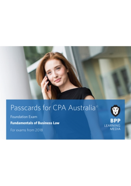 CPA Australia Fundamentals of Business Law: Passcards by BPP Learning Media, ISBN: 9781509713912