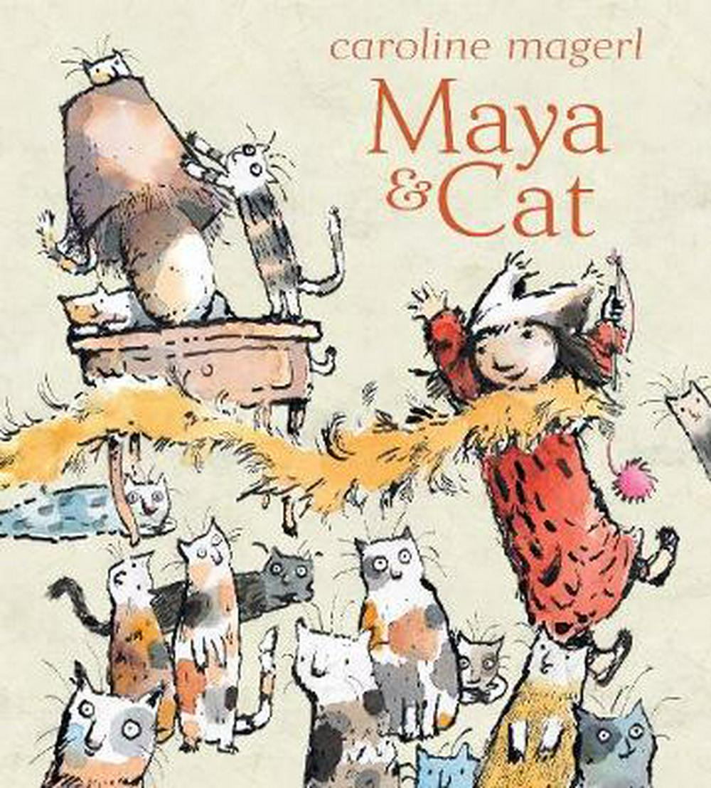 Maya and Cat by Caroline Magerl, ISBN: 9781921977282