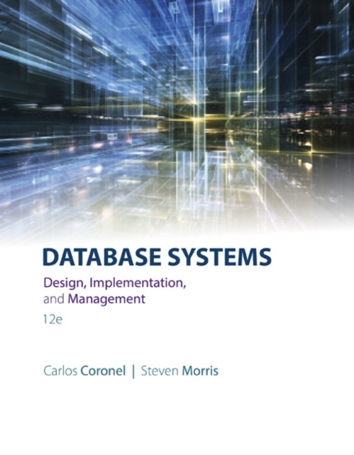 Database Systems: Design, Implementation, & Management by Carlos Coronel, ISBN: 9781305627482