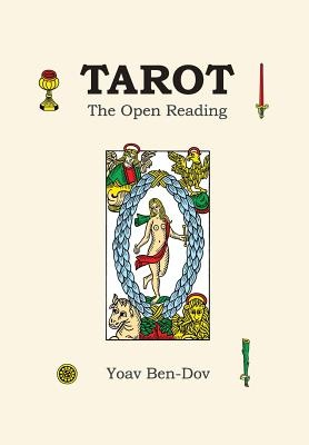 Tarot - The Open Reading by Yoav Ben-Dov, ISBN: 9781492248996