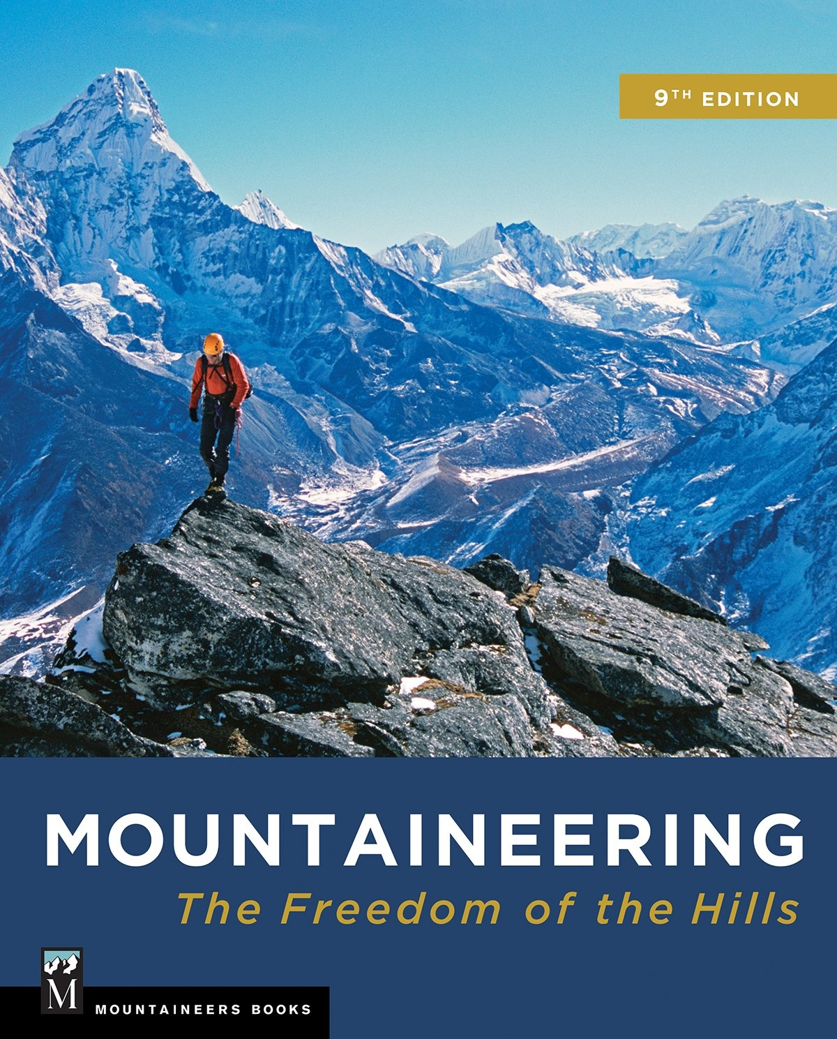 Mountaineering: The Freedom of the Hills, 9th Edition by The Mountaineers, ISBN: 9781680510041
