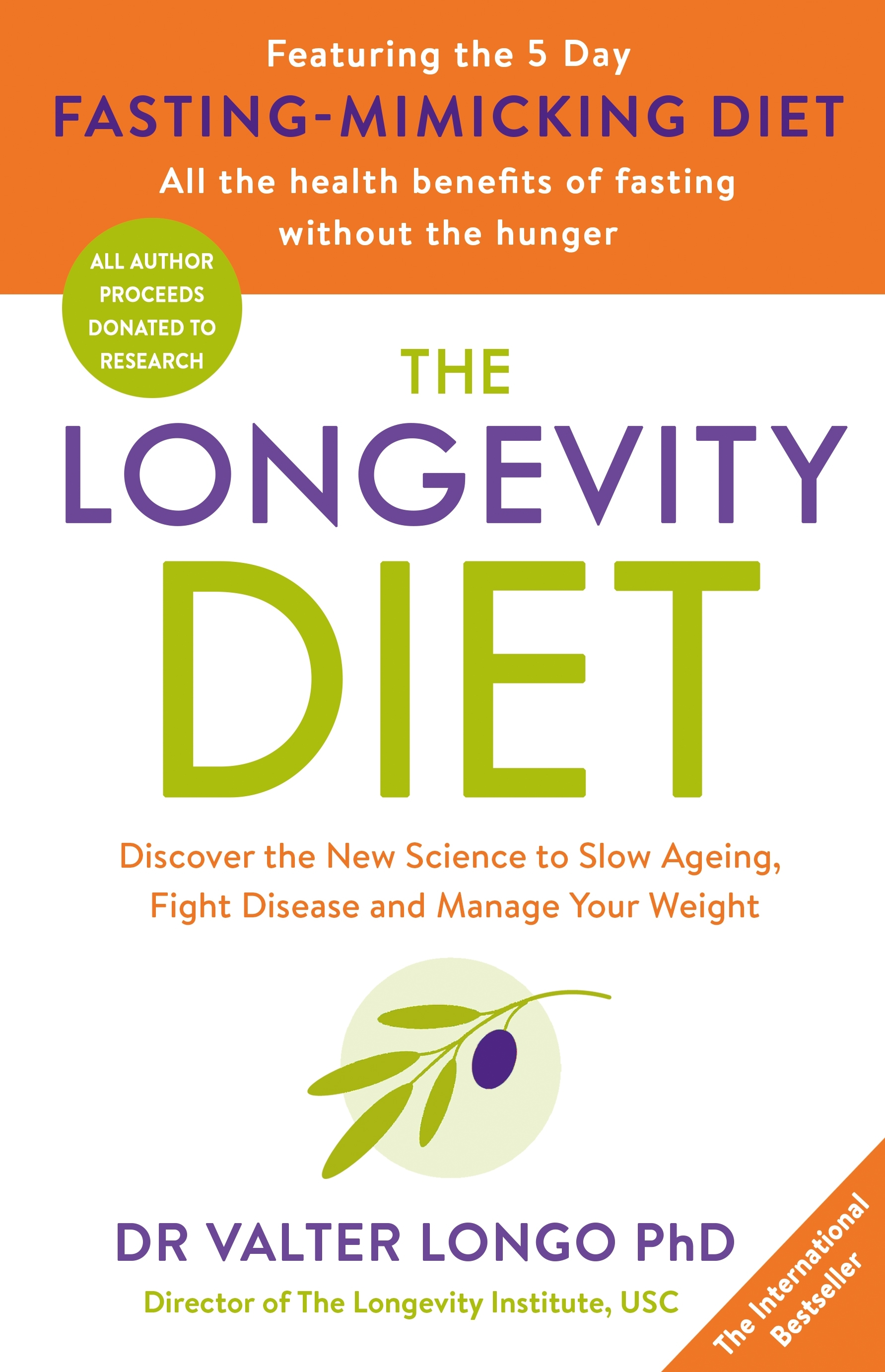 The Longevity DietDiscover the New Science to Slow Ageing, Fight ...