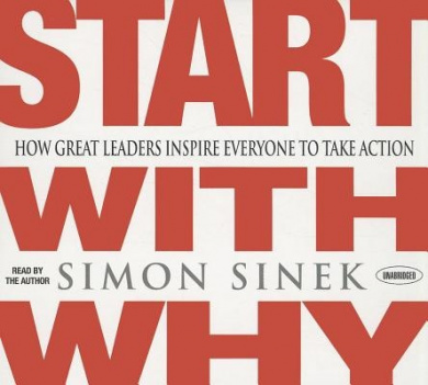 Start with Why by Simon Sinek, ISBN: 9781596597600