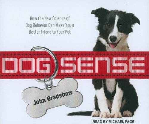 Dog Sense by How the New Science of Dog Behavior Can Make You a Better Friend to Your Pet, ISBN: 9780465030033