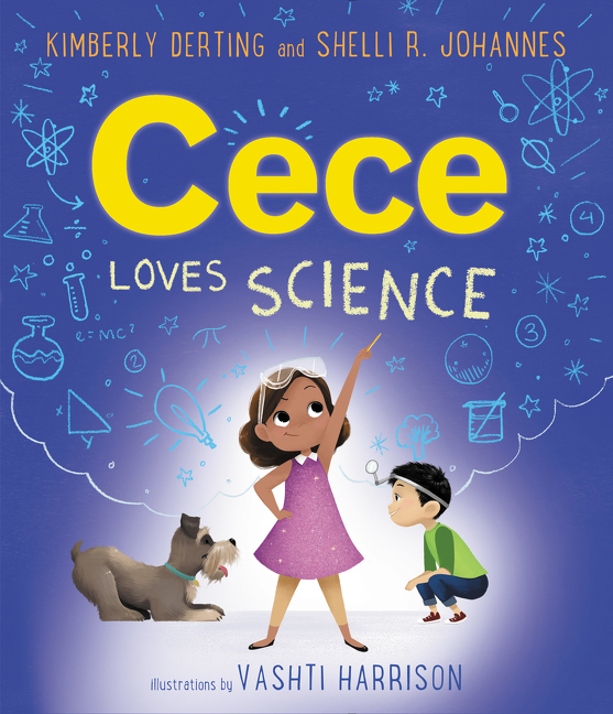 Cece Loves Science by Kimberly Derting, Vashti Harrison, Shelli R. Johannes, ISBN: 9780062499608