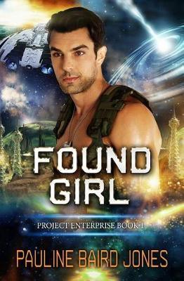 Found Girl: Project Enterprise 6: Volume 6