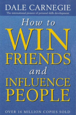How to Win Friends and Influence People by Dale Carnegie, ISBN: 9780749307844