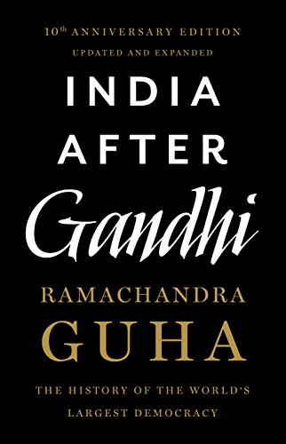India After Gandhi - 10th Anniversery Edition