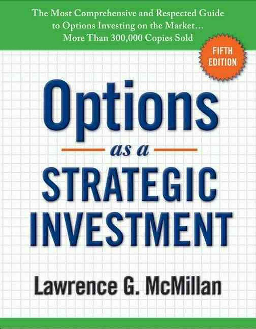 Options as a Strategic Investment by Lawrence G. McMillan, ISBN: 9780735204652