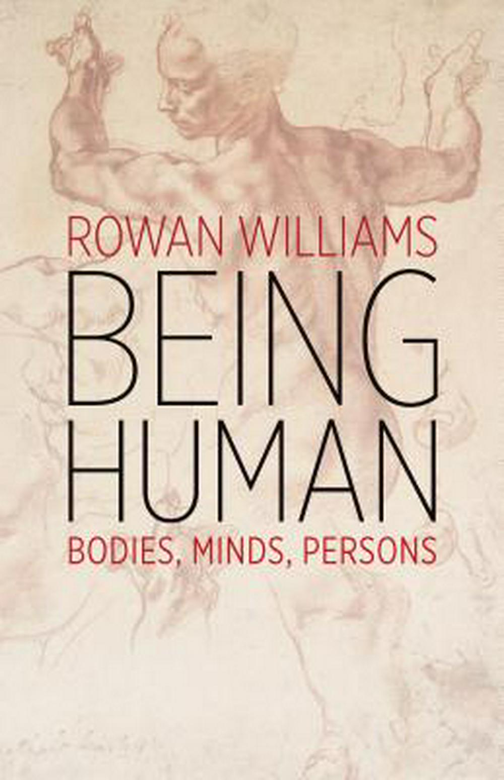 Being Human: Bodies, Minds, Persons by Archbishop Rowan Williams, ISBN: 9780802876560