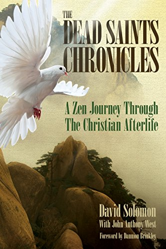 The Dead Saints Chronicles, A Zen Journey Through The Christian Afterlife by David Solomon, ISBN: 9780997245400