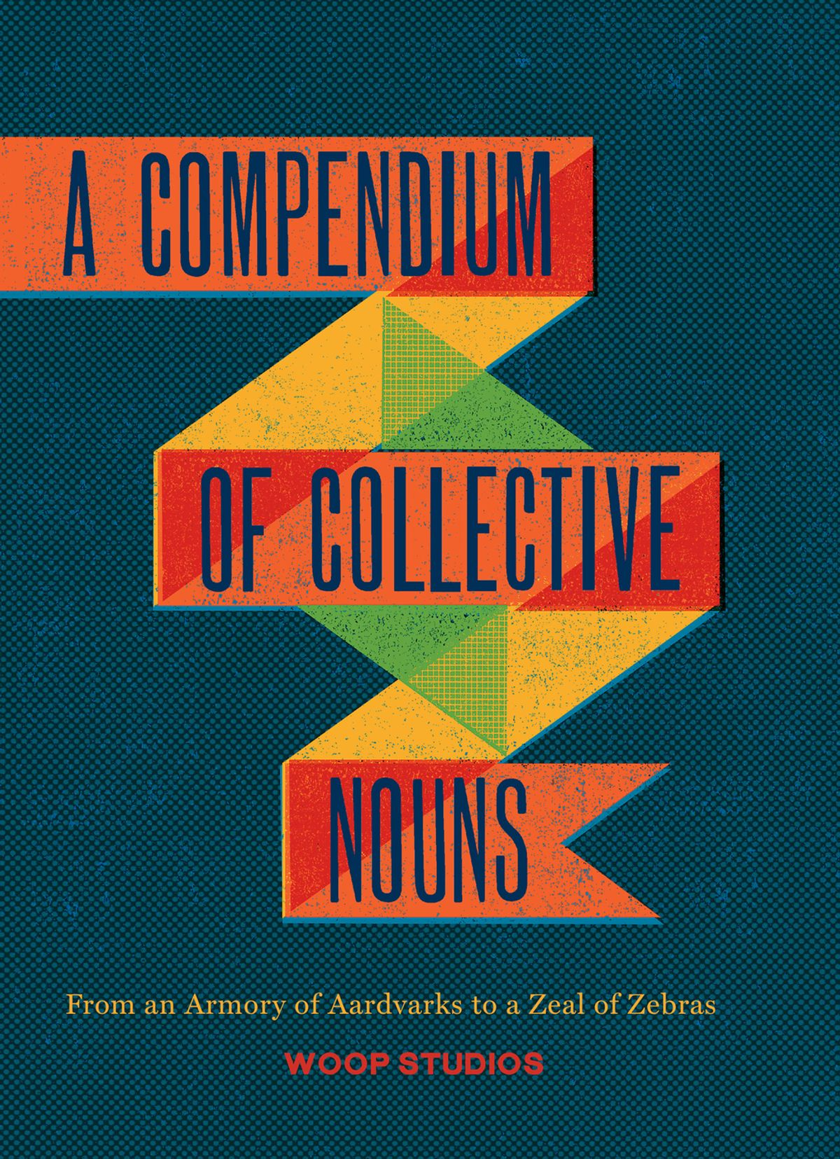A Compendium of Collective Nouns by Woop Studios, ISBN: 9781452129525
