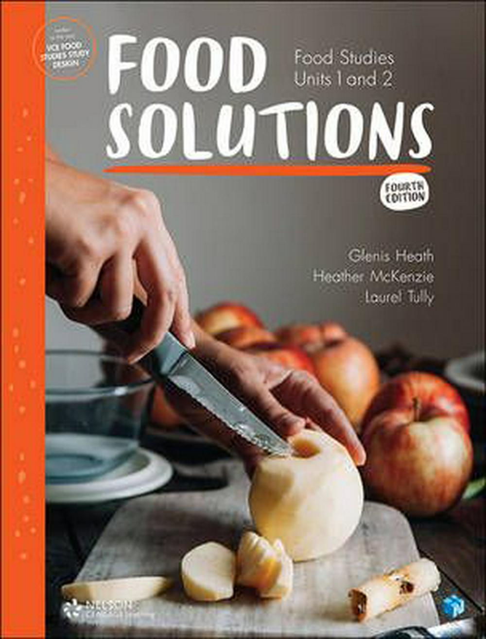 Food Solutions: Food Studies Units 1 & 2 Fourth Edition