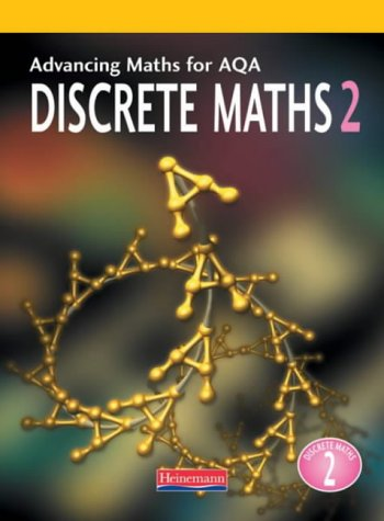 Advancing Maths for AQA: Discrete Maths 2 (D2) by Combined Author Team, ISBN: 9780435513191