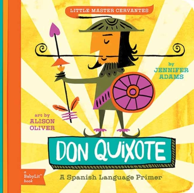 Little Master Cervantes: A Babylit Spanish Primer: Don Quixote