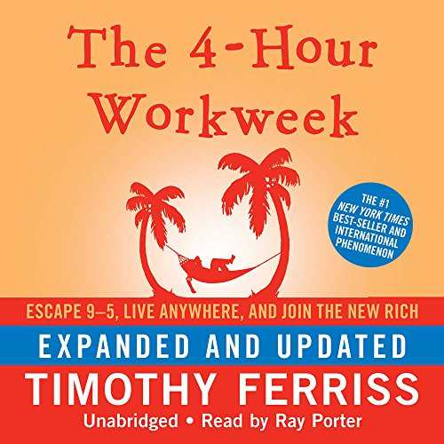 4-Hour Workweek : Escape 9–5, Live Anywhere, and Join the New Rich, Library Edition