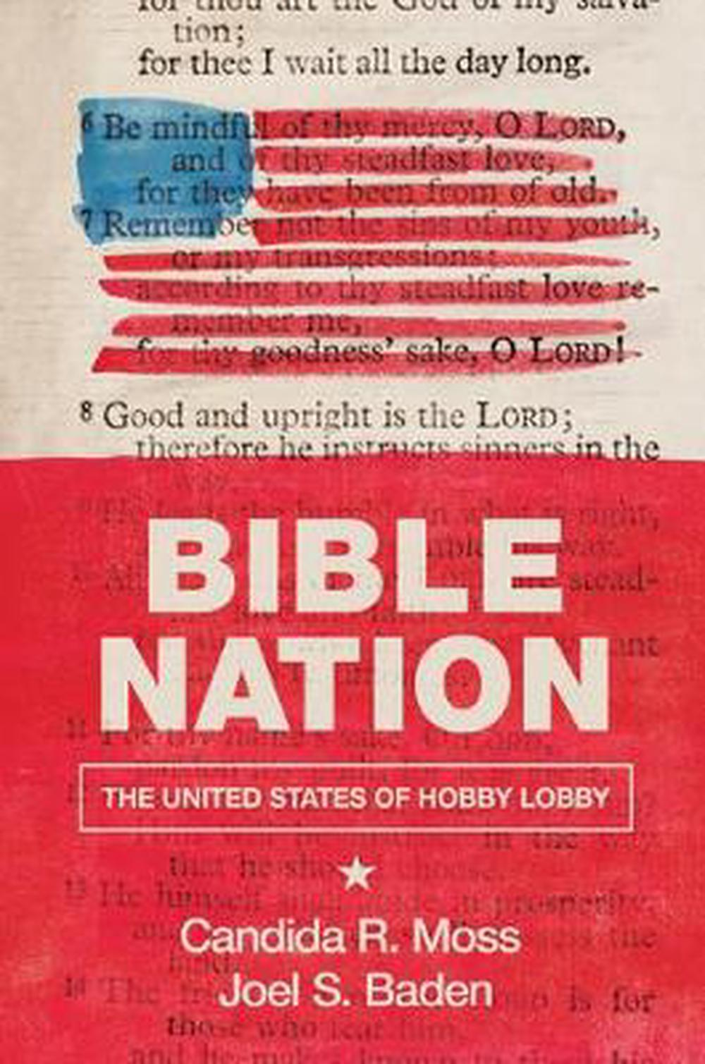 Bible NationThe United States of Hobby Lobby by Candida R. Moss,Joel S. Baden, ISBN: 9780691177359