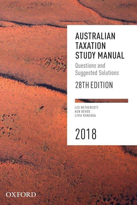 Australian Taxation Study Manual 28e 2018Questions and Suggested Solutions