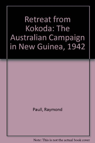 Retreat from Kokoda: The Australian Campaign in New Guinea, 1942