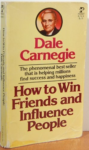 How to win friends and influence people by Dale Carnegie, ISBN: 9780671827434
