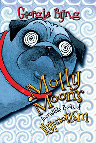 Cover Art for Molly Moon's Incredible Book of Hypnotism, ISBN: 9780060514068