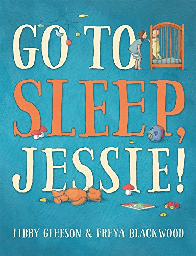Cover Art for Go to Sleep, Jessie!, ISBN: 9781760122539