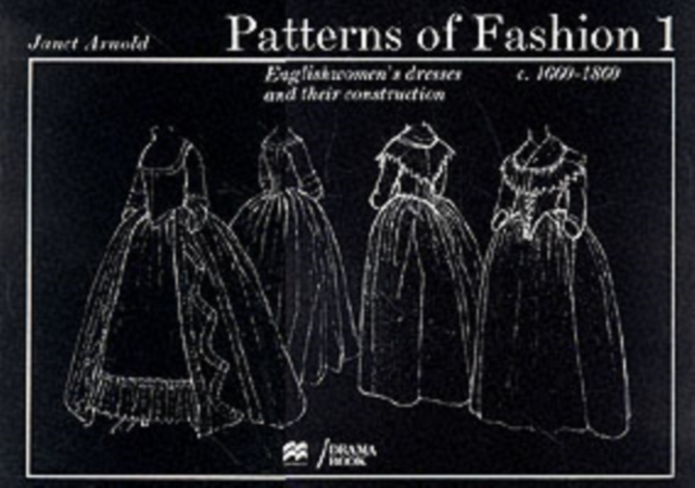 Patterns of Fashion 1: 1660 - 1860