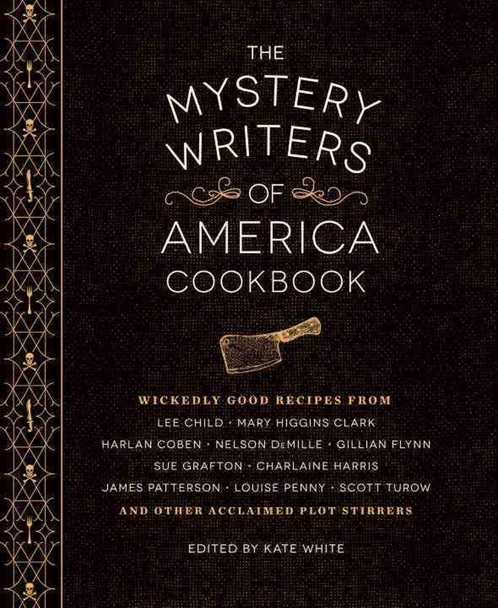 The Mystery Writers of America Cookbook by Kate White, ISBN: 9781594747571
