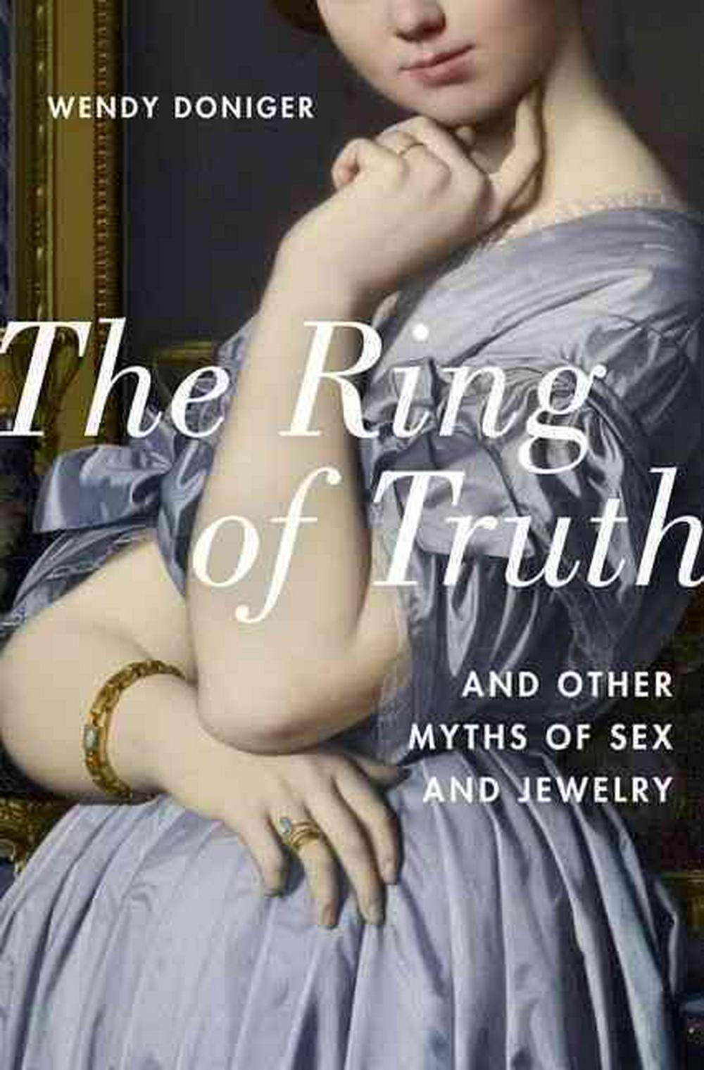 The Ring of TruthAnd Other Myths of Sex and Jewelry