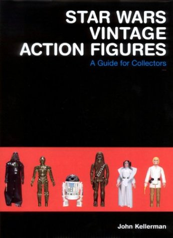 Star Wars Vintage Action Figures: A Guide for Collectors by John Kellerman, ISBN: 9780972378000