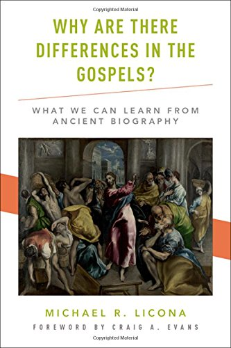 Why Are There Differences in the Gospels?: What We Can Learn from Ancient Biography