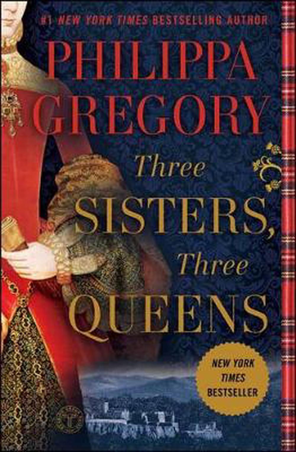 Three Sisters, Three Queens by Philippa Gregory, ISBN: 9781476758749