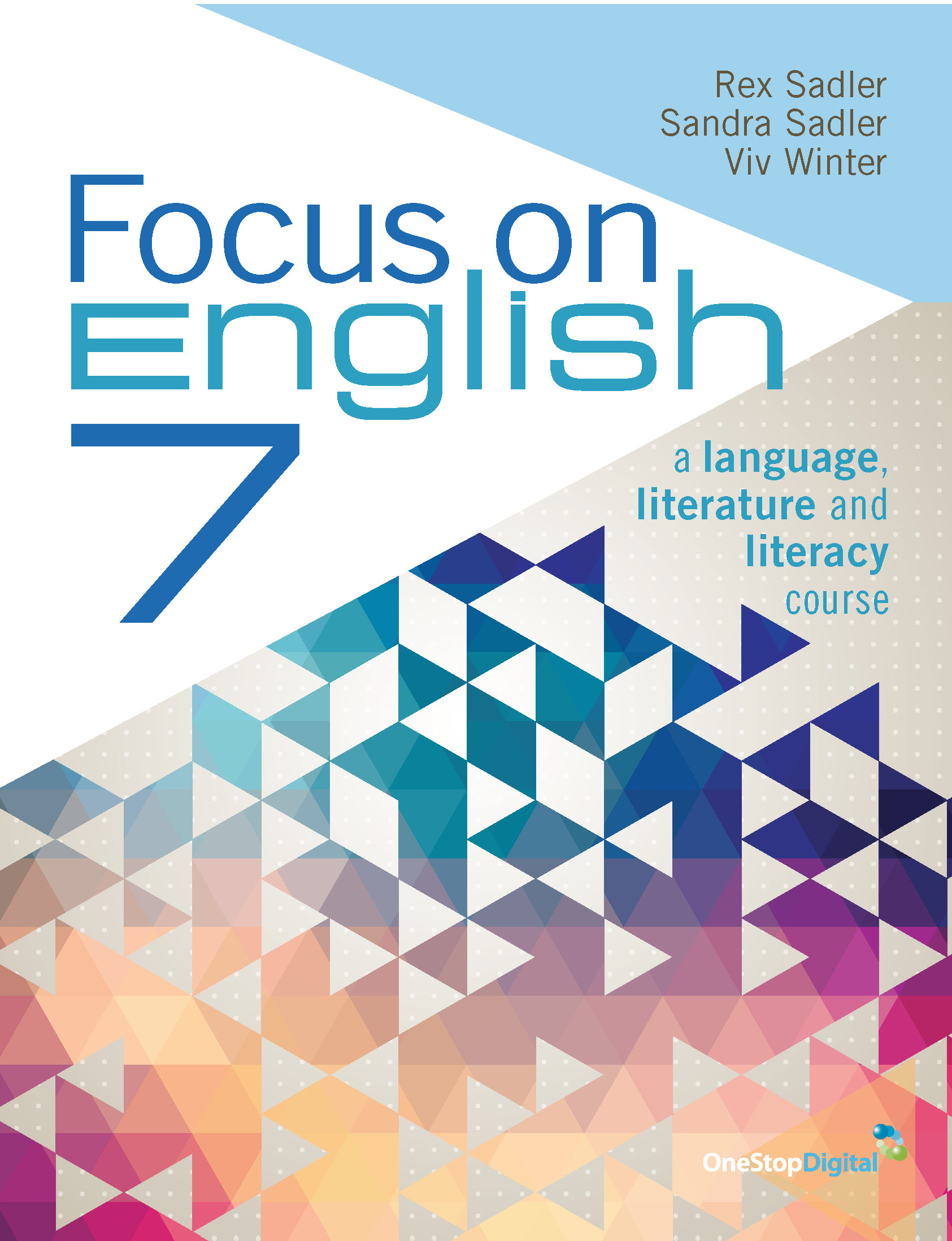 Focus on English 7 - Student Book by Viv Winter,Rex K. Sadler, ISBN: 9781458650412