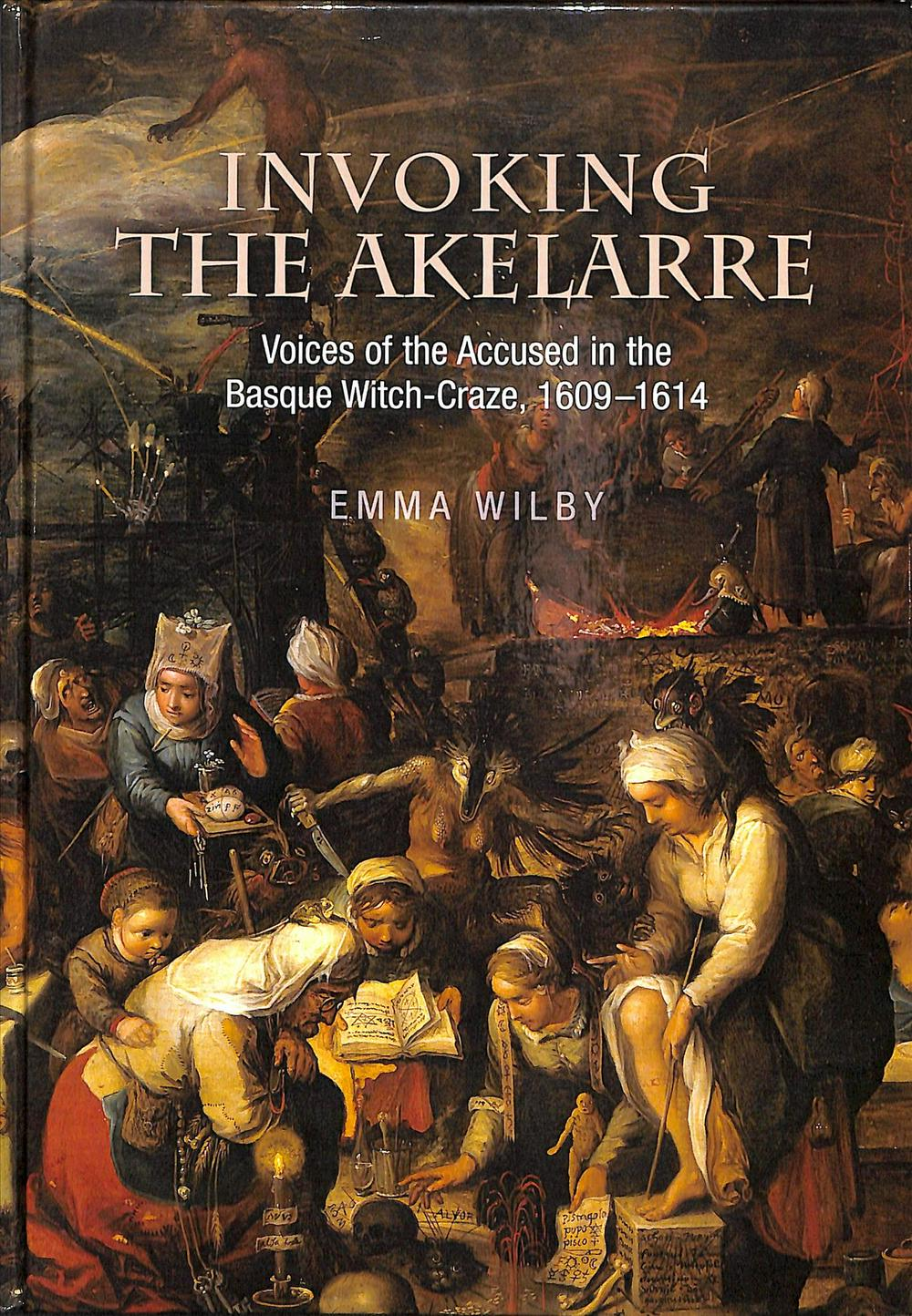 Invoking the Akelarre: Voices of the Accused in the Basque Witch-craze, 1609-1614