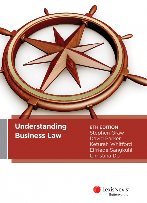 Understanding Business Law by S Graw,D Parker,K Whitford,E Sangkuhl,C Do, ISBN: 9780409343083