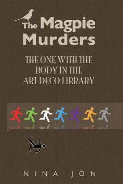 The One with the Body in the Art Deco Library: 1 (The Magpie Murders)